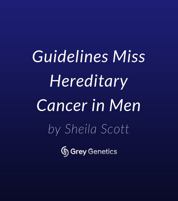 Guidelines Miss Hereditary Cancer in Men