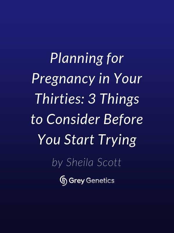planning for pregnancy in your thirties: 3 things to consider before you start trying