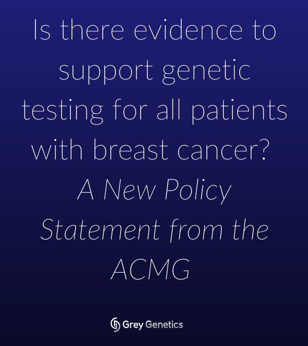 New ACMG Policy Statement Related to Genetic Testing for Women with Breast Cancer