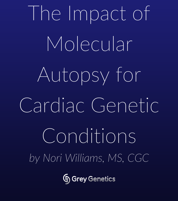 The Impact of Molecular Autopsy for Cardiac Genetic Conditions